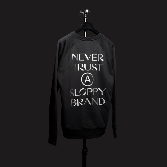 """Never Trust A Sloppy Brand"" sweater 1"