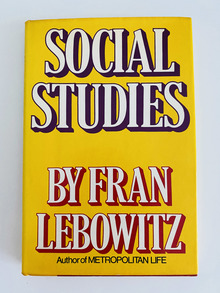 <cite>Social Studies</cite> by Fran Lebowitz (Random House, first edition)
