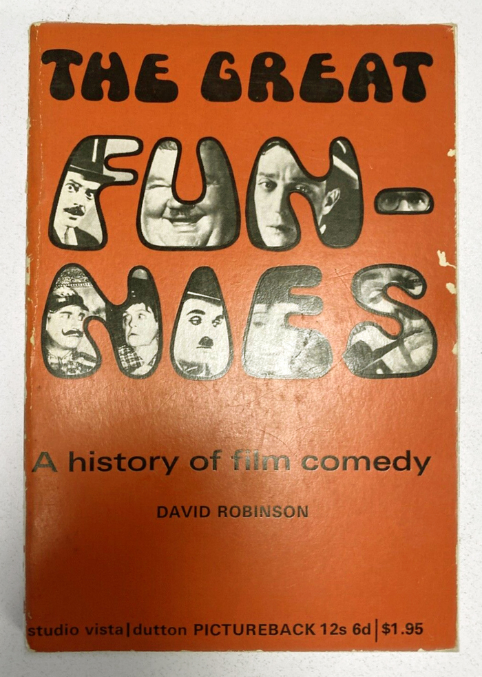 The Great Funnies. A History of Film Comedy by David Robinson (Studio Vista/ Dutton Pictureback) 1