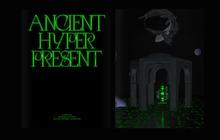 <cite>Ancient Hyper Present </cite>thesis