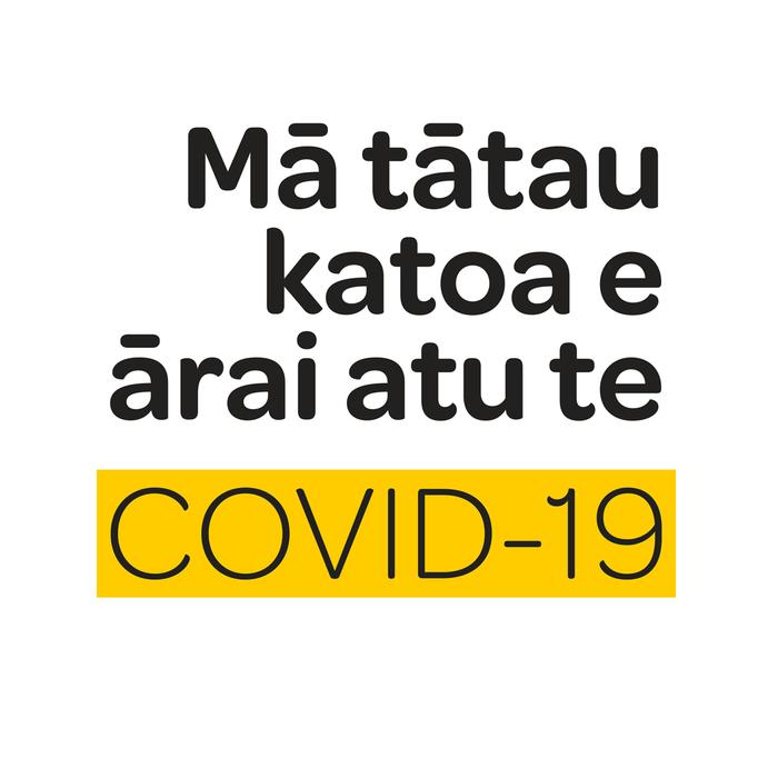 """The campaign is titled """"Mā tātau katoa e ārai atu te"""" in Māori …"""