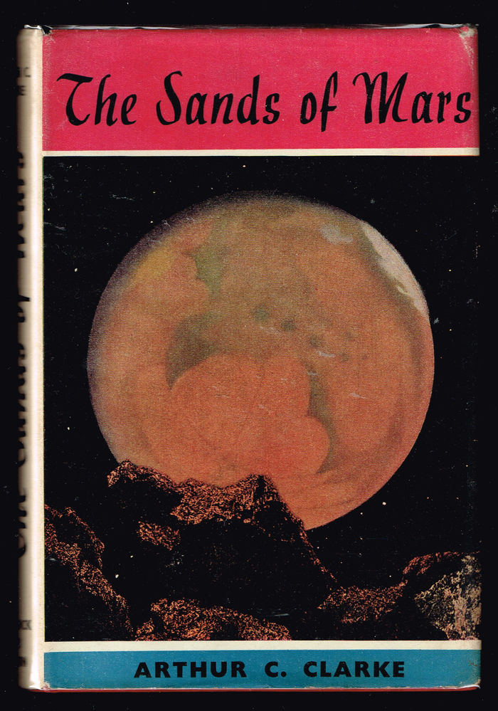 The Sands of Mars by Arthur C. Clarke (Sidgwick & Jackson, 1951) 1