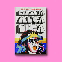 <cite>Laranja Mecânica</cite> (<cite>A Clockwork Orange</cite>) by Anthony Burgess (Aleph, 2019)