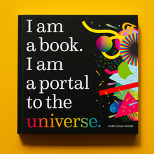 <cite>I am a book. I am a portal to the universe.</cite>