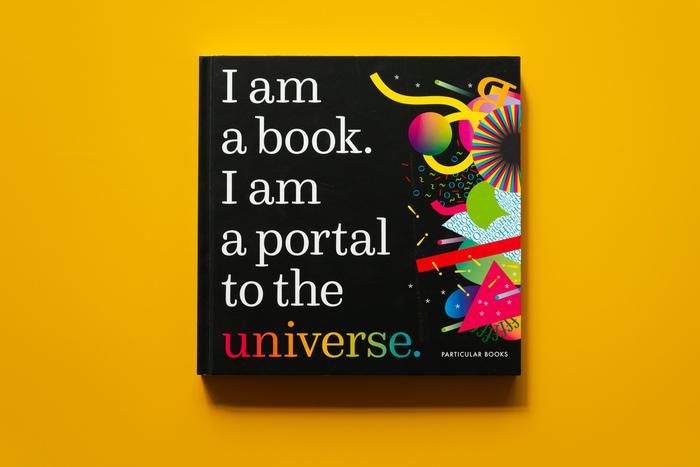I am a book. I am a portal to the universe. 1