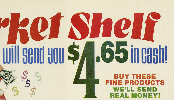 """Detail. The compressed sans used for """"will send you … in cash!"""" is  Light Condensed with its alternate a and s. The price is probably handlettered.  is a similar face with such tiny serifs. """"Buy these fine products"""" uses extrabold  caps."""