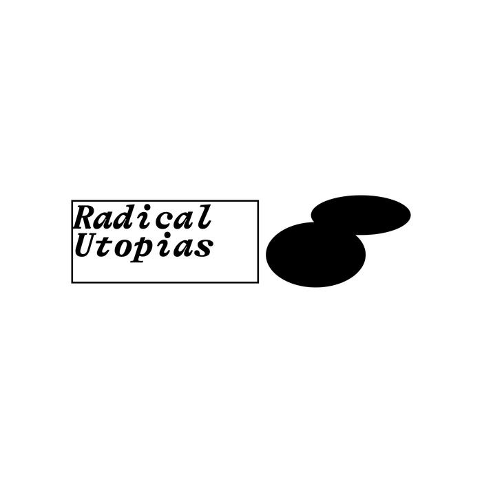 Radical Utopias poster series 3