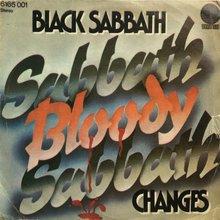 "Black Sabbath – ""Sabbath Bloody Sabbath"" / ""Changes"" international single covers"
