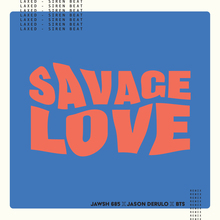 """Savage Love (Laxed – Siren Beat)"" [BTS Remix] single cover and lyric video"