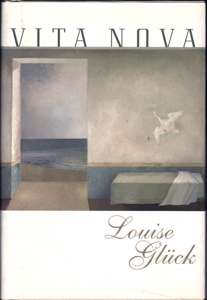 Vita Nova by Louise Glück (Echo Press) 2