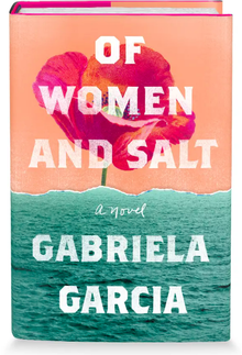 <cite>Of Women and Salt</cite> by Gabriela Garcia <span>book jacket</span>