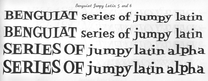 Benguiat Jumpy Latin as shown in Photo-Lettering's Alphabet Thesaurus Vol. 2 from 1965.