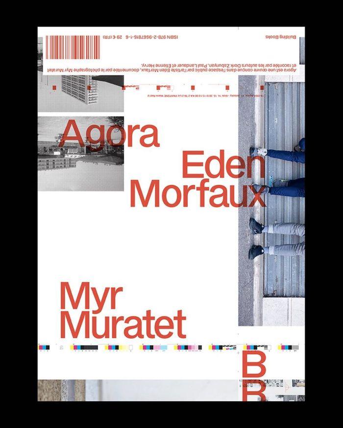 Agora – Eden Morfaux, Myr Muratet 9