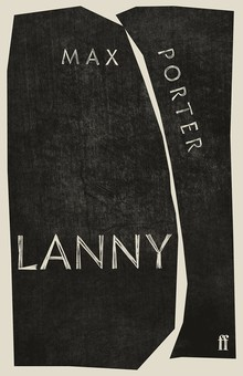 <cite>Lanny</cite> by Max Porter (Faber)