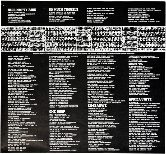 "The inner sleeve shows the lyrics in all-caps Memphis, white on black. The image of Africans on a slave ship (see comments) is repeated on both sides, with a caption (in  Italic) that reads: ""This plan of a slave ship shows the stowage for the dreaded crossing of the Atlantic. The branded slaves were packed like so many non-human commodities."""