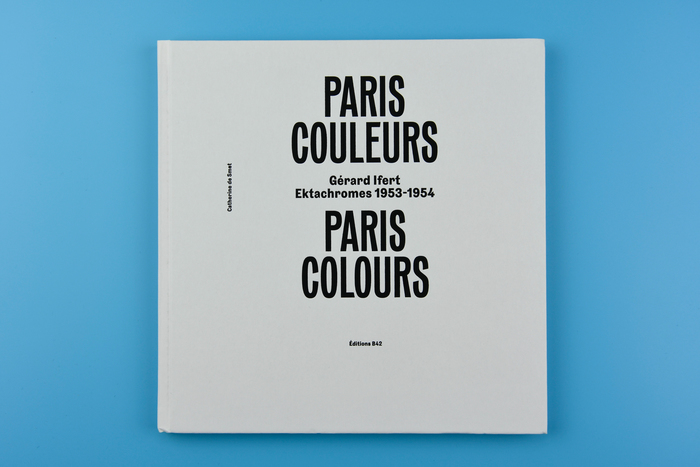 Paris Couleurs. Gérard Ifert, Ektachromes 1953–1954 2