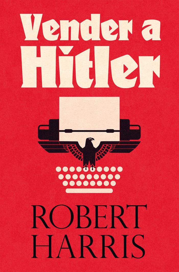 Vender a Hitler by Robert Harris (Es Pop Ediciones) 1