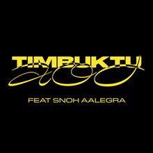 "Timbuktu feat. <span>Snoh Aalegra – </span>""AOD"""