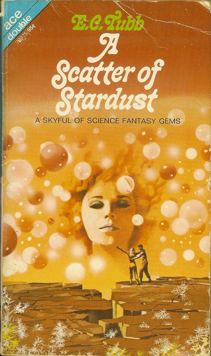 A Scatter of Stardust by E.C. Tubb (Ace) 1