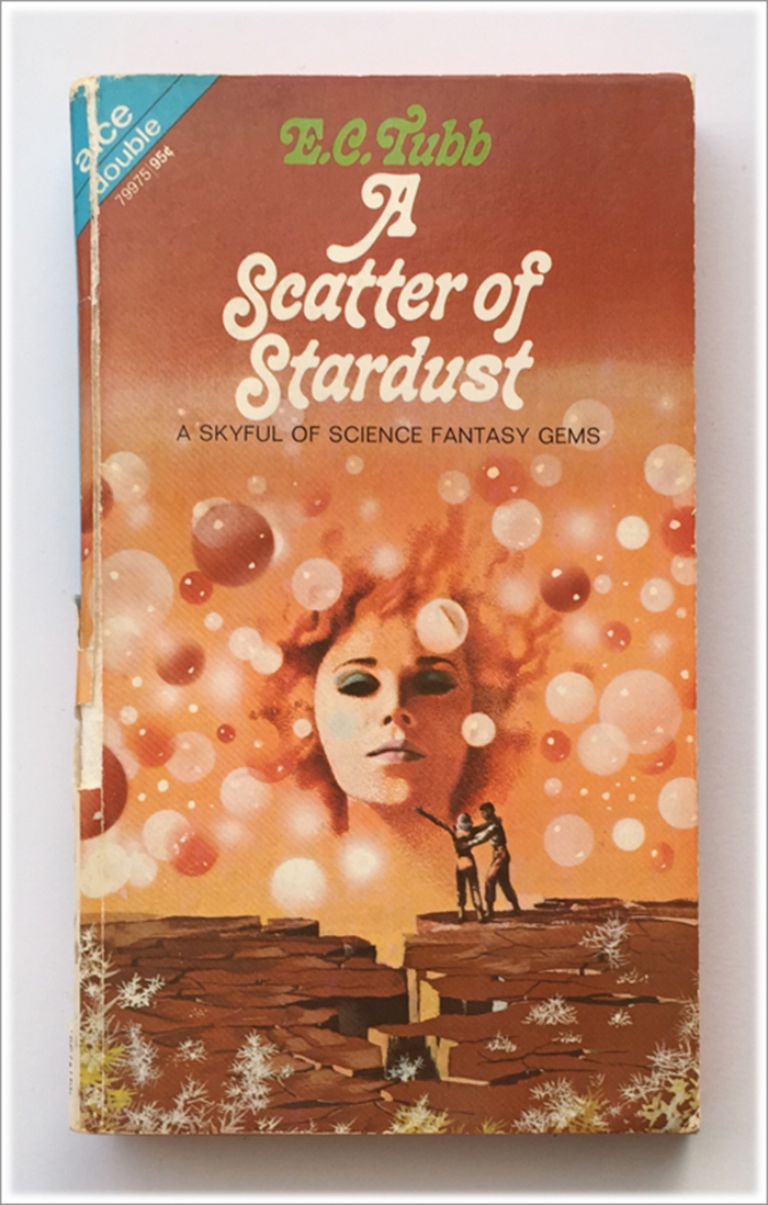 A Scatter of Stardust by E.C. Tubb (Ace) 2