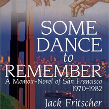 <cite>Some Dance to Remember</cite> by Jack Fritscher (<span>Palm Drive Publishing)</span>