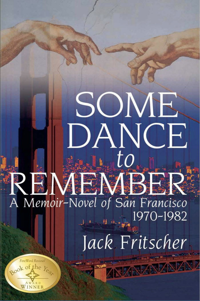 Some Dance to Remember by Jack Fritscher (Palm Drive Publishing)