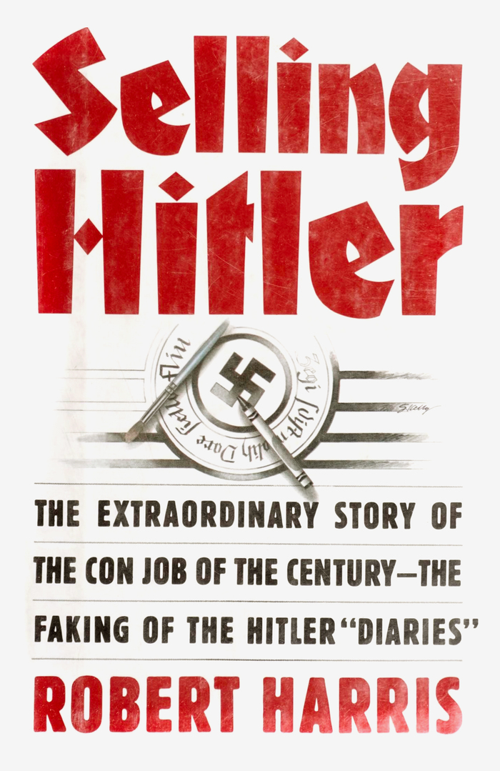 Selling Hitler by Robert Harris (Pantheon Books) 1