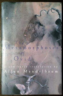 <cite>The Metamorphoses of Ovid</cite> translated by Allen Mandelbaum