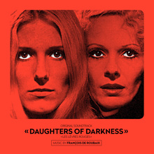 François de Roubaix –<cite> Daughters of darkness</cite> original soundtrack