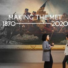 <cite>Making The Met, 1870–2020</cite>