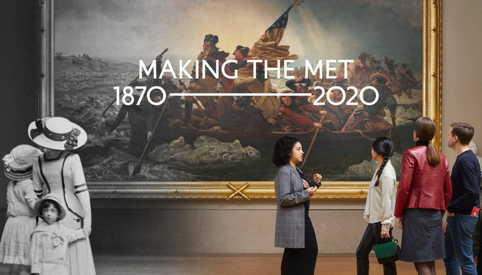 Making The Met, 1870–2020 1