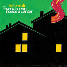 Tullycraft – <cite>Every Scene Needs a Center</cite> album art