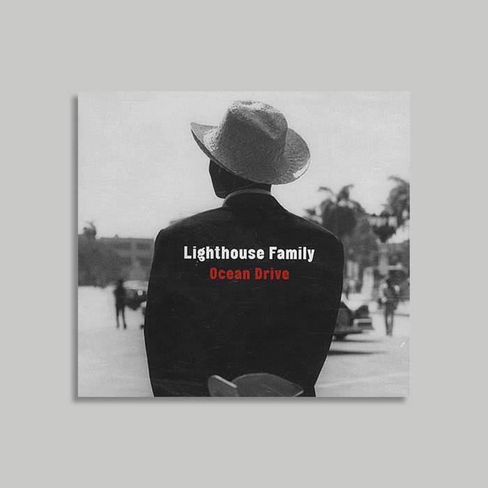 Ocean Drive – Lighthouse Family 3