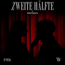 "Payy – ""Zweite Hälfte"" single cover and video"