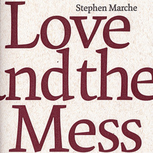 <cite>Love and the Mess we're in</cite> by Stephen Marche
