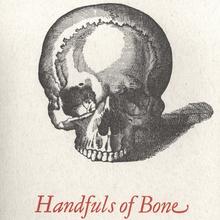 <cite>Handfuls of Bone</cite> by Monica Kidd