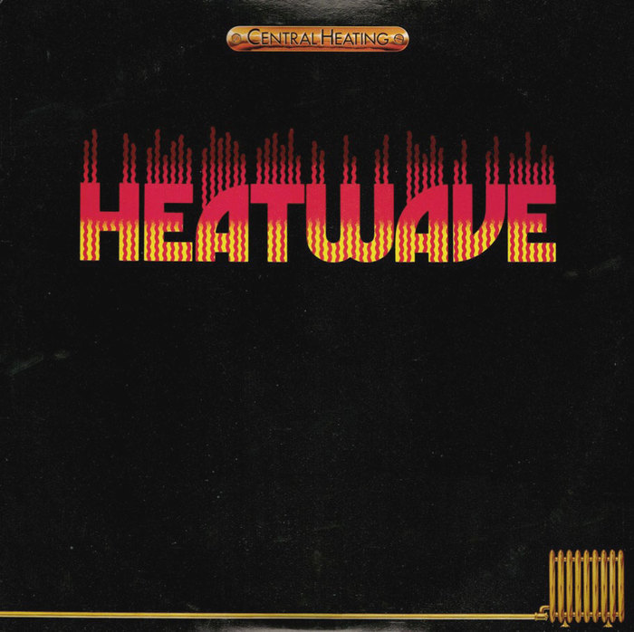Heatwave – Central Heating