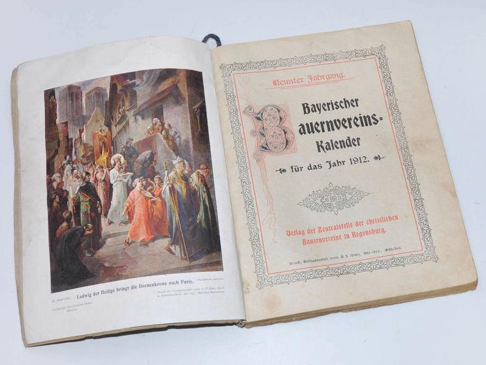 Bayerischer Bauernvereins-Kalender für das Jahr 1912 (volume 9), with a frontispiece by Martin Feuerstein, depicting Louis the Saint bringing the Crown of Thorns to Paris.