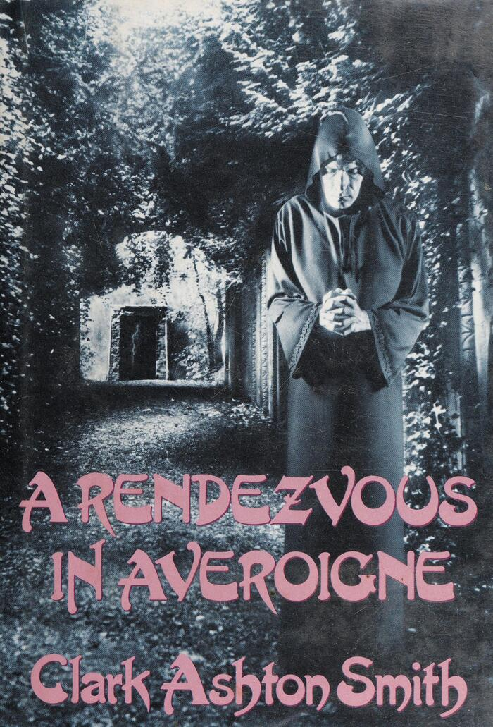 A Rendezvous in Averoigne by Clark Ashton Smith (Arkham House, 1988) 1