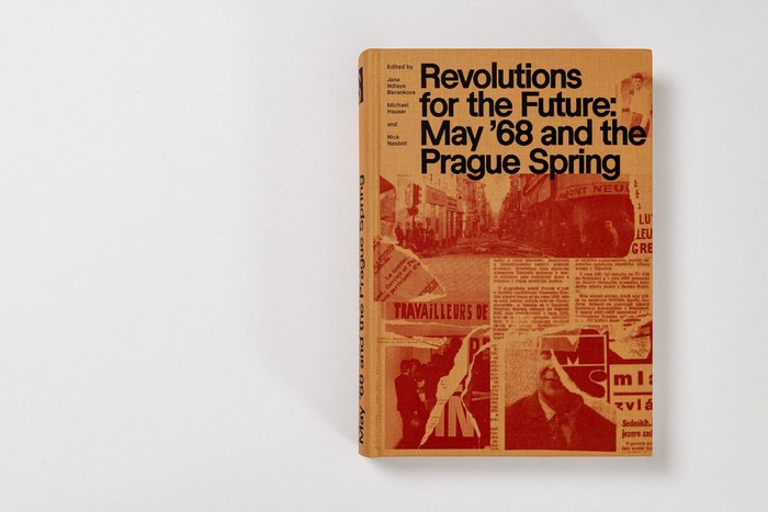 Revolutions for the Future: May '68 and the Prague Spring 1