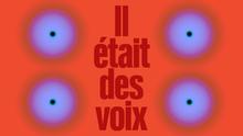 <cite>Il était des voix</cite> podcast series by La Gaîté Lyrique