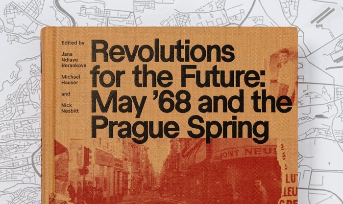 Revolutions for the Future: May '68 and the Prague Spring 6