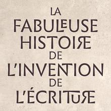 <cite>La fabuleuse histoire de l'invention de l'écriture</cite> by Silvia Ferrara