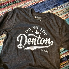 Oh No You Denton