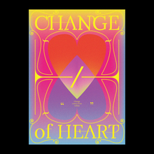 """Change of Heart"" poster"