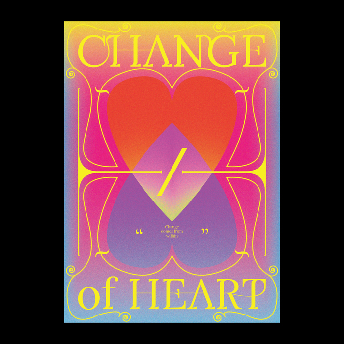 """""""Change of Heart"""" poster 1"""