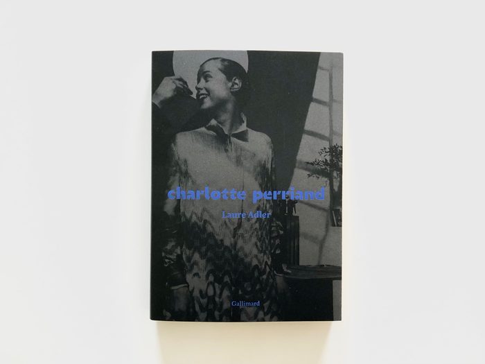 Charlotte Perriand by Laure Adler (Gallimard) 1
