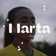<cite>Marta, Rainha do Brasil </cite>documentary