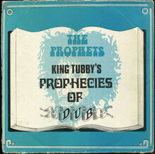The Prophets ‎– <cite>King Tubby's Prophecies Of Dub</cite> album cover
