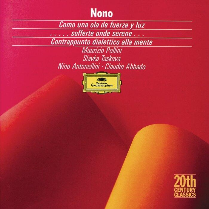 Nono: Como una ola de fuerza y luz / …sofferte onde serene… / Contrappunto dialettico alla mente (1988)